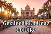 Gezilebilecek 10 İdeal ve Ucuz Ülke