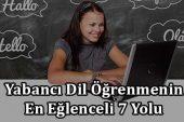 Yabancı Dil Öğrenmenin En Eğlenceli 7 Yolu