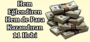 Para Kazanmanızı Sağlayacak Eğlenceli Hobiler